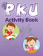 My PKU Activity Book - <b>LIMITED TIME OFFER!</b>